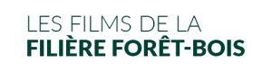 Les Films de la Filière Forêt Bois